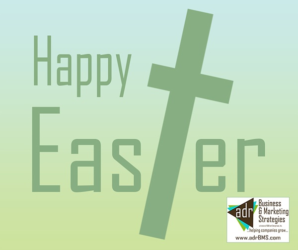 adr Business & Marketing Strategies wishes you a Happy Easter 2016! Many will celebrate Easter with Easter bunnies and eggs, but this holiday is about much